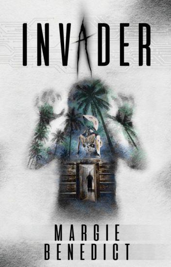 Invader [Wattys Longlist, Complete]