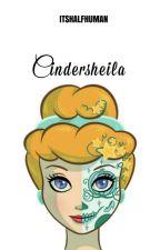 CINDERSHEILA by itshalfhuman