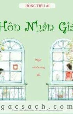 Đọc truyện Hôn Nhân Giả - Hồng Tiểu Ái