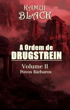 A Ordem de Drugstrein - Volume II by KamuiBlack