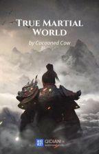True Martial World B1 by DanaRage6