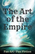 The Art of the Empire | Fan Art & Fan Fiction by druidrose