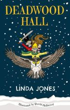 DEADWOOD HALL - book 1 of the Oozing Magic series by lindajonesAuthor