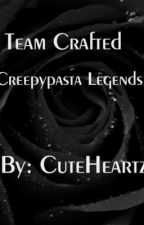 Team Crafted Creepypasta Legends by CuteHeartz