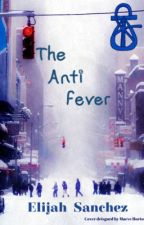 The Anti Fever by GatedGardenHomes