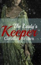 The Lady's Keeper by FriendlyPotat0