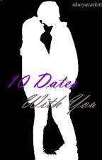 10 Dates With You by okuryazarkiiz