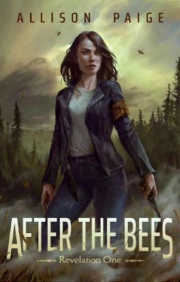 A Revelation Novel: After The Bees (COMPLETED- AVAILABLE ON AMAZON)