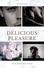 Delicious pleasure-H.S (mâture) by Brengween