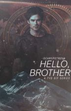 Hello, Brother ⚚ TVD gif series [2] by -ScarsPetrova
