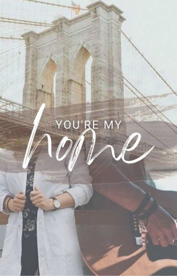 You're My Home | Complete ✔