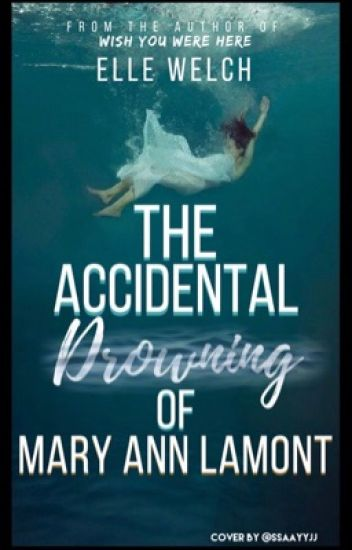 The Accidental Drowning of Mary Ann Lamont