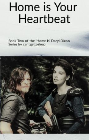Home Is Your Heartbeat ('Home Is' Book Two - Daryl Dixon) by cantgettosleep