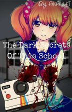 The Dark  Secrets Of This School:This story have she a happy ending? by AliAliYT