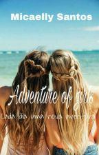 Adventure of girls  by MicaSantos15449p