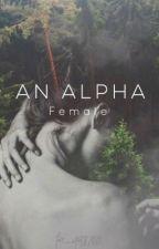 An Alpha Female  by Free_Spirit8700