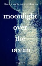 Moonlight Over The Ocean by chaitialatte