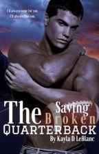 Saving The Broken Quarterback   ✔️ by Lilas_Mommy
