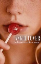 Angel Lover (L.S) by batmanisabanana