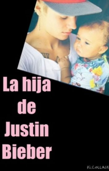 La hija de Justin Bieber [PAUSADA]