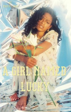 A Girl Named Lucky by Maddy_grae