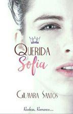Querida Sofia 👑 by gilmarasantos224