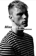 Missed Calls [Machine Gun Kelly/MGK] by supremekatemoss