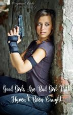Good Girls Are Bad Girls That Haven't Been Caught by WiseGirl1818