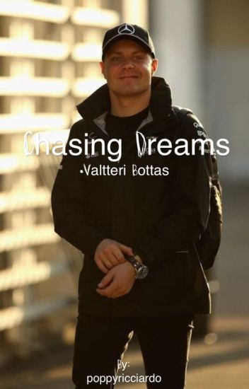 Chasing Dreams//Valtteri Bottas