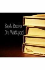 Best Books On Wattpad by SmilingHidesSecrets