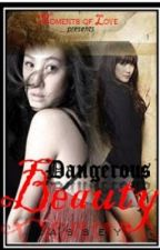 Dangerous Beauty (Complete Story) by gmella21