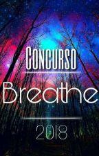 Concurso Breathe- 2018 by SrtLobaWhite