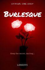 Burlesque - OneShot (Otayuri) by Lenzz95