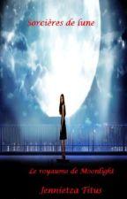 Sorcières de lune - Le royaume de Moonlight by Jennietza