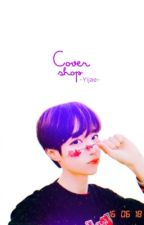✿ Cover Shop✿ by -Yijae-