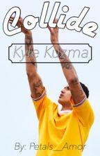 Collide ; Kyle Kuzma by Petals__Amor