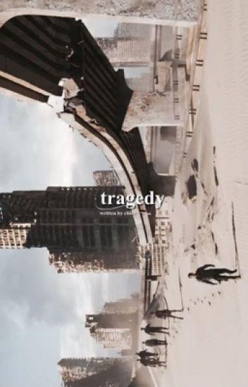 TRAGEDY², (newt.)