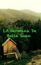 La Hermana De Bella Swan   by SilviaGuillerminaRol