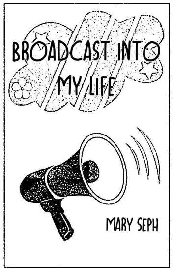 Broadcast Into My Life