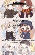 Album Gelbus Grindeldore - Gellert/Albus by Future_Present