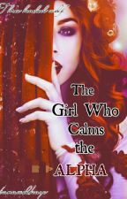 The Girl who Calms the Alpha by banawolkaye
