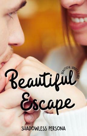 Beautiful Escape by ShadowlessPersona