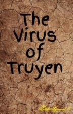 The Virus of Truyen (Wattys2018) by PotatoSquared_15