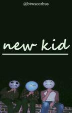 new kid by btwscorbus