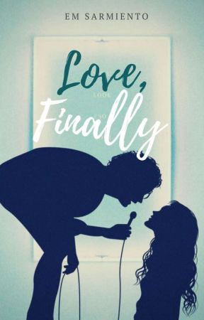 Love, Finally by FirstLoveLasts