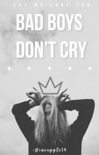 Bad Boys Don't Cry by -Pineapple14