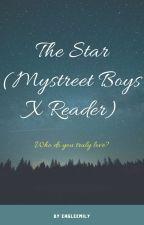 The Star (Mystreet Boys X Reader) by EagleEmily