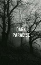 My dark paradise  by haraelalonleny