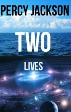 Percy Jackson- Two Lives by Gaiaraven