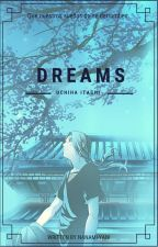 Dreams. ➳Uchiha Itachi. by Nanami-Yani